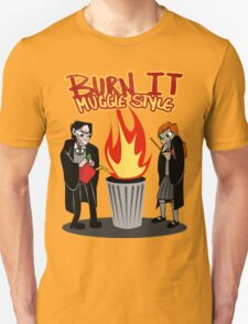 Burn it MUGGLE STYLE T-Shirt
