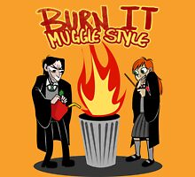 Burn it MUGGLE STYLE Unisex T-Shirt