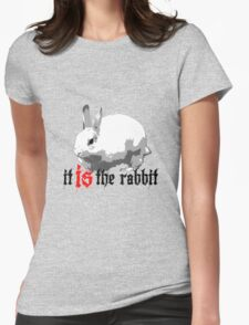 What, behind the rabbit? Womens Fitted T-Shirt
