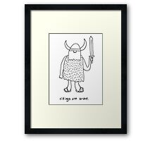 Vikings are brave drawing with text Framed Print
