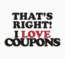 That's Right! I Love Coupons One Piece - Long Sleeve