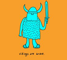 Vikings are brave drawing with text Unisex T-Shirt