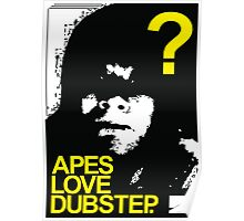 Apes Love Dubstep  Poster
