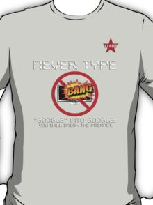 I.T HERO - Never Type Google.. T-Shirt