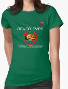 I.T HERO - Never Type Google.. Womens Fitted T-Shirt