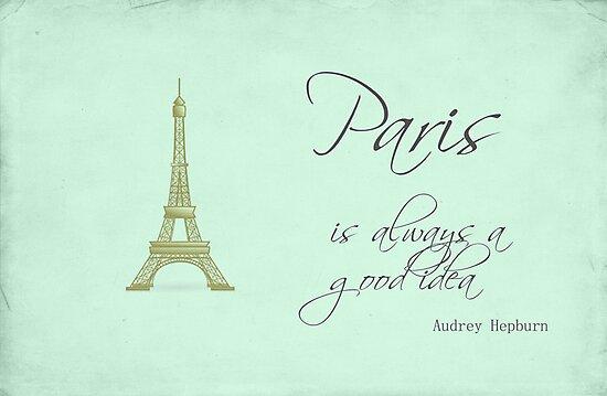 Paris Is Always A Good Idea by Nicola  Pearson