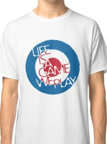 Life is A Game We Play Classic T-Shirt