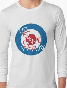 Life is A Game We Play Long Sleeve T-Shirt