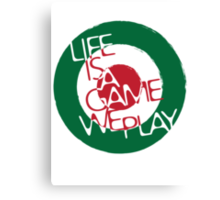 Life Is A Game We Play 2 Canvas Print