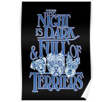 The Night is Dark & Full of Terriers Poster