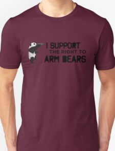 I Support the Right to Arm Bears, Panda Bears Unisex T-Shirt