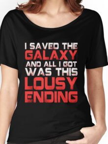 ALL I GOT WAS THIS LOUSY ENDING - Mass Effect ending rage shirt Women's Relaxed Fit T-Shirt