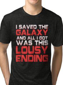 ALL I GOT WAS THIS LOUSY ENDING - Mass Effect ending rage shirt Tri-blend T-Shirt