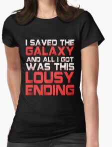 ALL I GOT WAS THIS LOUSY ENDING - Mass Effect ending rage shirt Womens Fitted T-Shirt