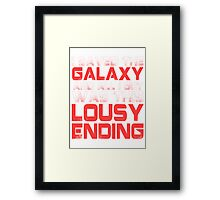 ALL I GOT WAS THIS LOUSY ENDING - Mass Effect ending rage shirt Framed Print