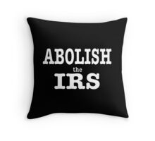 Abolish the IRS Throw Pillow