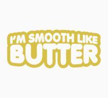 I'm Smooth Like Butter Kids Tee