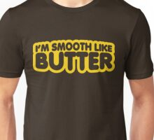 I'm Smooth Like Butter Unisex T-Shirt