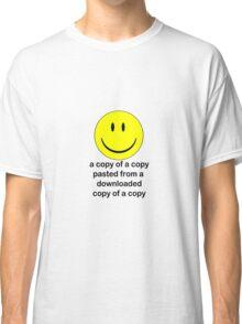 A Copy of a Copy.... Classic T-Shirt