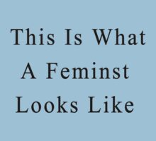 This Is What A Feminist Looks Like One Piece - Short Sleeve