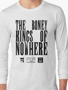 The Boney Kings of Nowhere -Black Long Sleeve T-Shirt