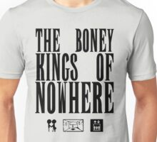 The Boney Kings of Nowhere -Black Unisex T-Shirt