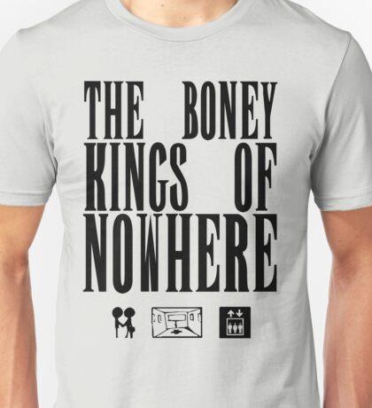 The Boney Kings of Nowhere -Black Unisex T-Shirt