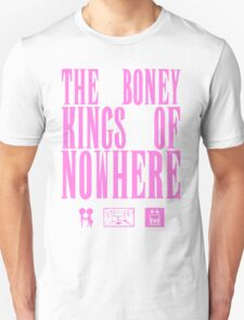 The Boney Kings of Nowhere -Pink Unisex T-Shirt