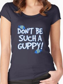 Don't be such a guppy! Women's Fitted Scoop T-Shirt