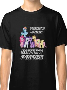 Tough guys [white text] Classic T-Shirt