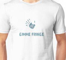 Gimme Fringe! Unisex T-Shirt
