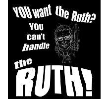 RBG Truth  Photographic Print
