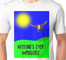 Nothing's Impossible! Unisex T-Shirt