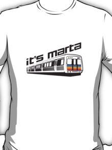 It's MARTA! T-Shirt