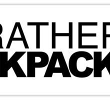 Id rather be Backpacking Sticker
