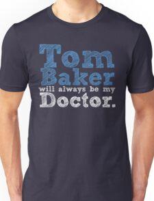 Tom Baker will always be my Doctor Unisex T-Shirt