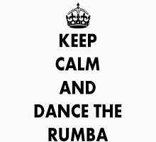Keep Calm and Dance the Rumba T-Shirt
