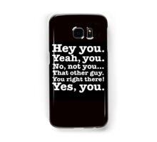 Hey you! Samsung Galaxy Case/Skin