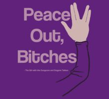 Peace Out, Bitches by EmilyJaneC
