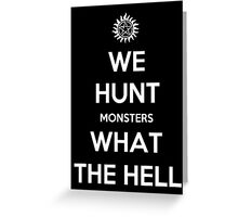 We Hunt Monsters What The Hell Greeting Card
