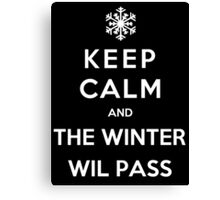Keep Calm And The Winter Will Pass Canvas Print