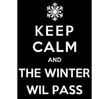 Keep Calm And The Winter Will Pass Photographic Print