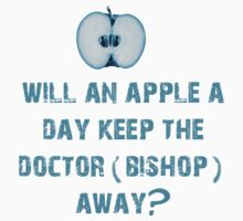 Will an apple a day keep the doctor (Bishop) away? Kids Tee