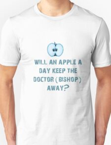 Will an apple a day keep the doctor (Bishop) away? T-Shirt