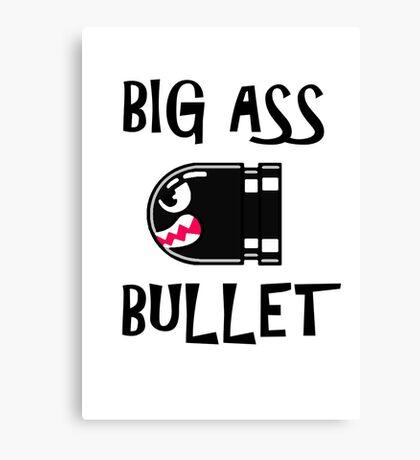 BIG ASS BULLET Canvas Print