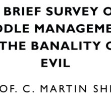 Middle Management And The Banality Of Evil Sticker