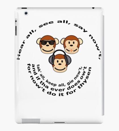 "The Yorkshire Proverb ""Hear All, See all Say Nowt"" iPad Case/Skin"