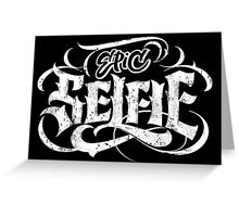 Grunge Tattoo Black Lettering 'Epic Selfie' Card + Posters - Calligraphy Greeting Card