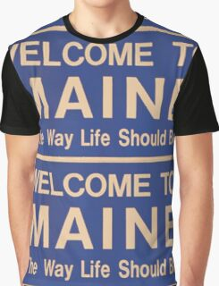 Welcome to Maine Graphic T-Shirt