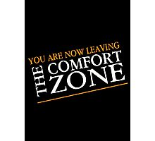 comfort zone Photographic Print